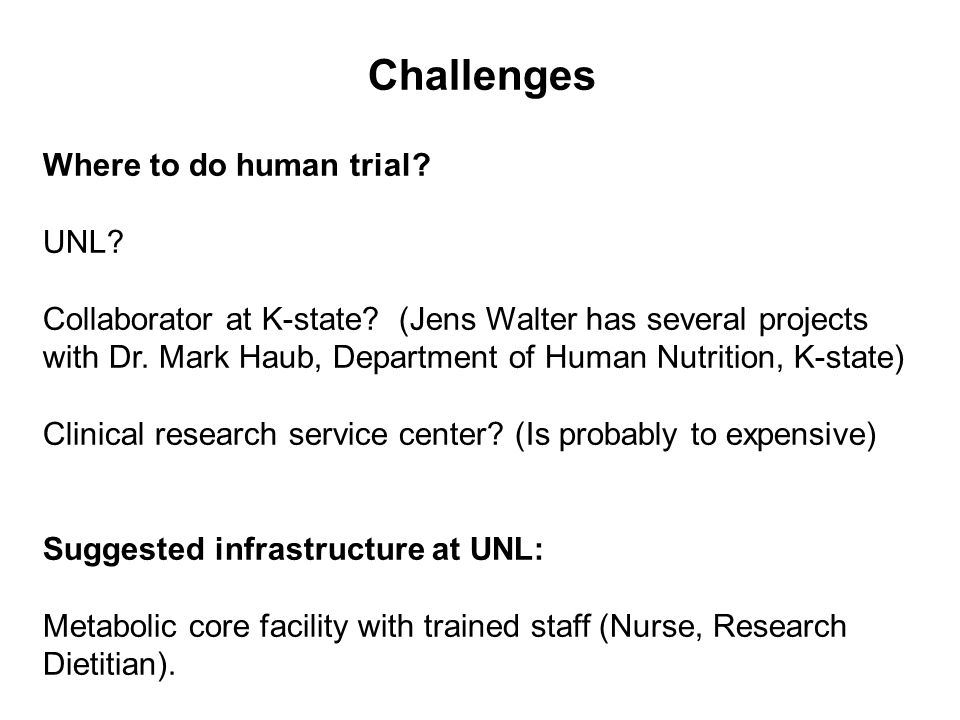Challenges Where to do human trial UNL