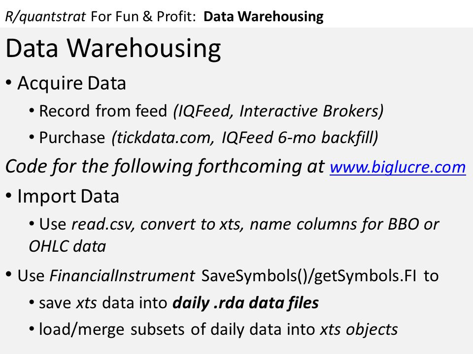 R/quantstrat For Fun & Profit: Data Warehousing