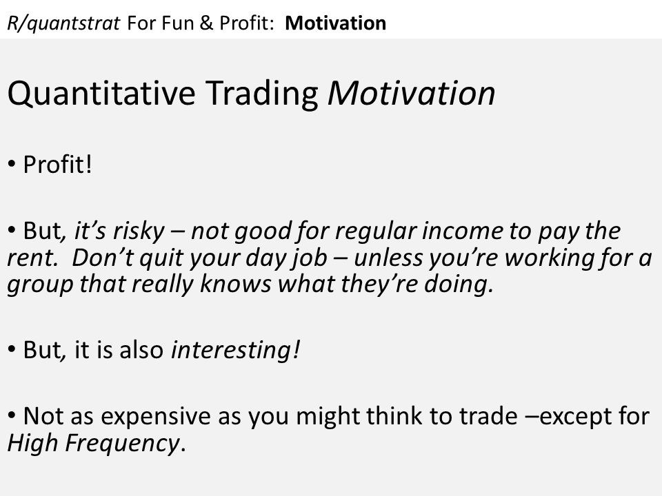 R/quantstrat For Fun & Profit: Motivation