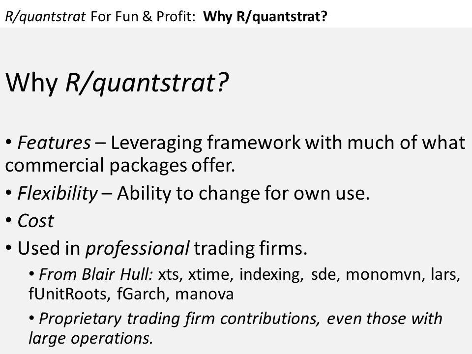 R/quantstrat For Fun & Profit: Why R/quantstrat