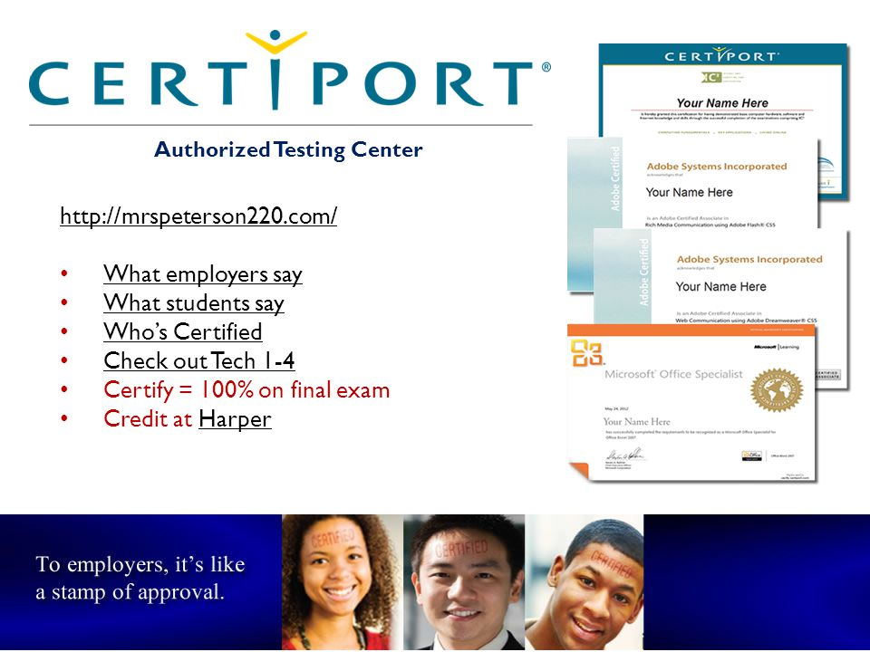 Certify = 100% on final exam Credit at Harper