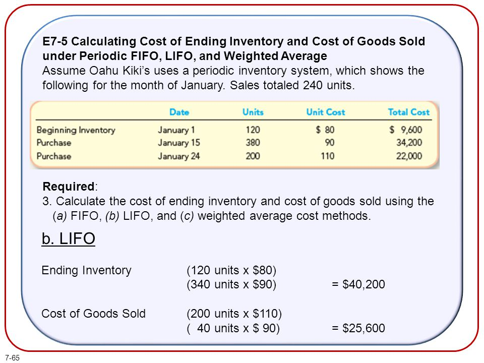 E7-5 Calculating Cost of Ending Inventory and Cost of Goods Sold under Periodic FIFO, LIFO, and Weighted Average