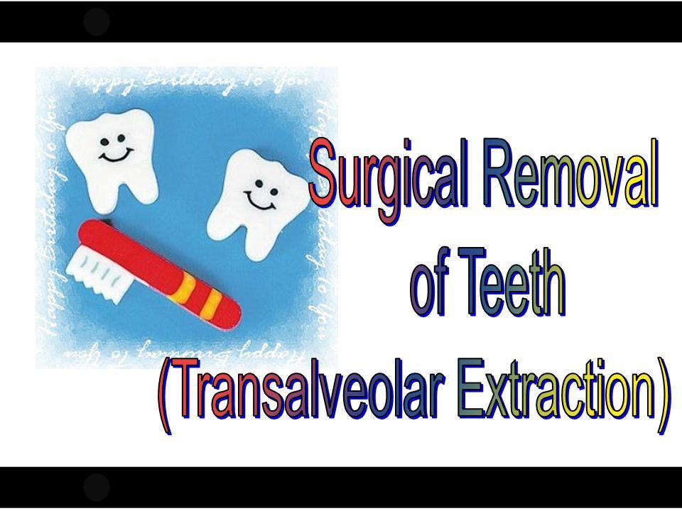 (Transalveolar Extraction)