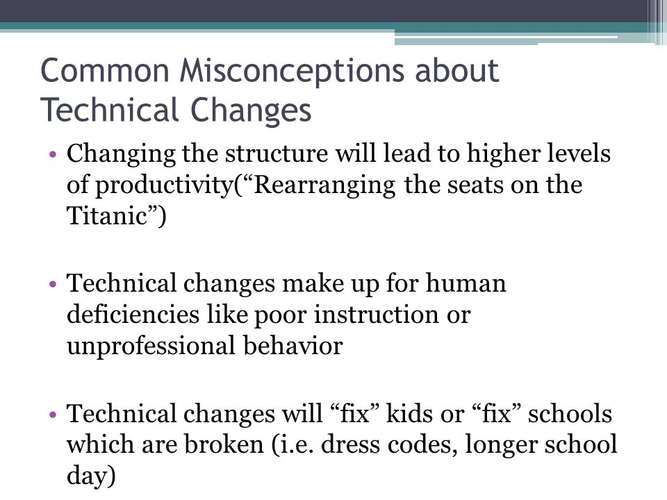 Common Misconceptions about Technical Changes
