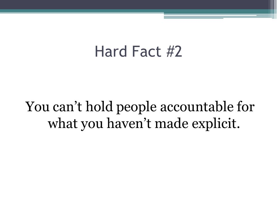 You can't hold people accountable for what you haven't made explicit.