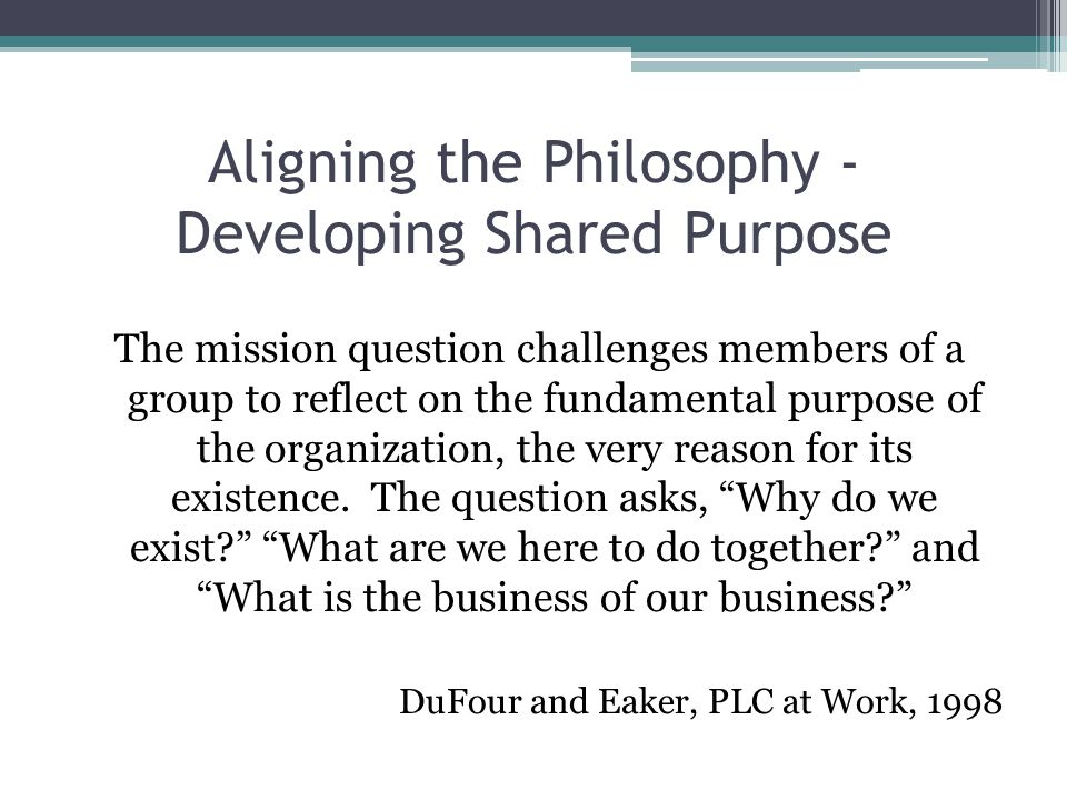 Aligning the Philosophy - Developing Shared Purpose