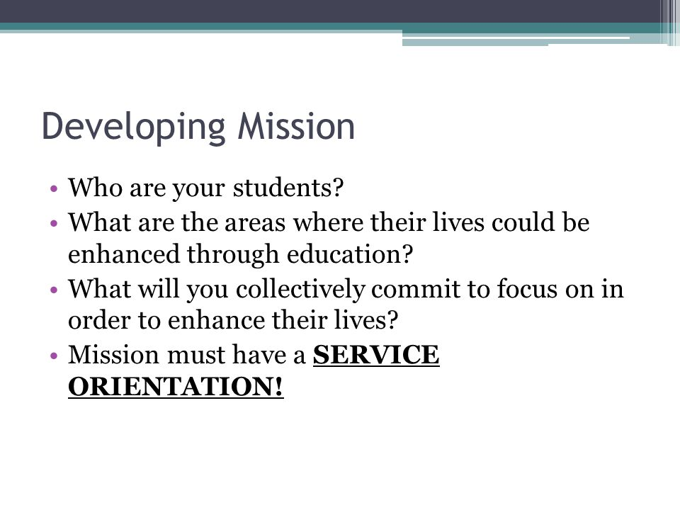 Developing Mission Who are your students