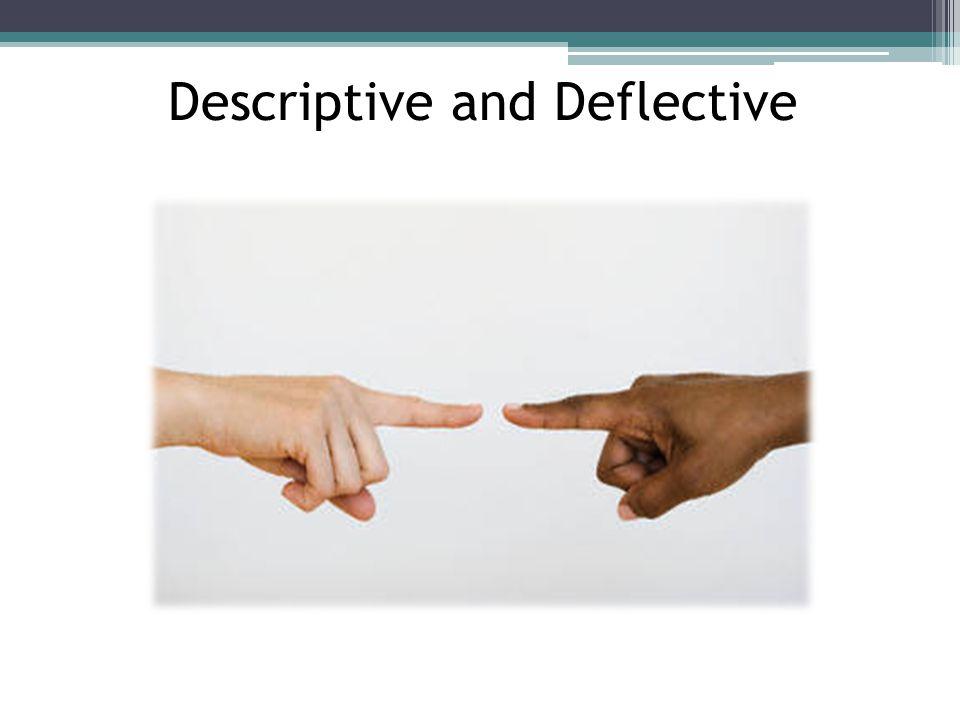 Descriptive and Deflective