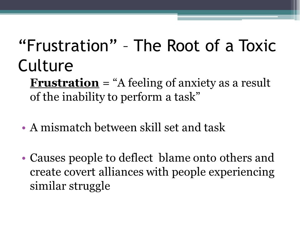 Frustration – The Root of a Toxic Culture