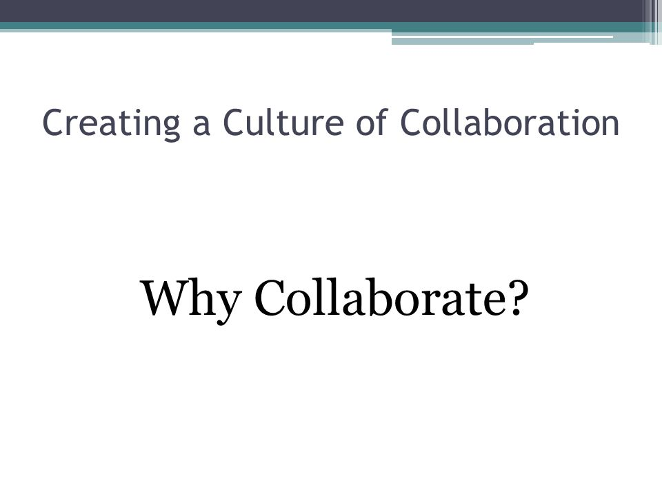 Creating a Culture of Collaboration