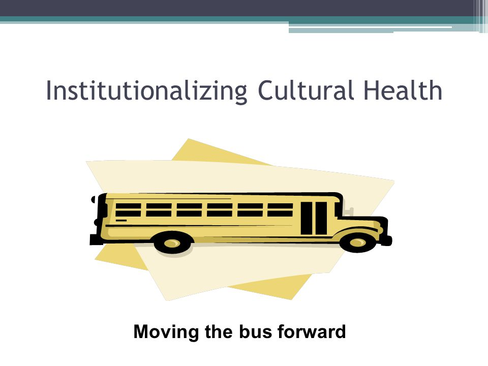 Institutionalizing Cultural Health