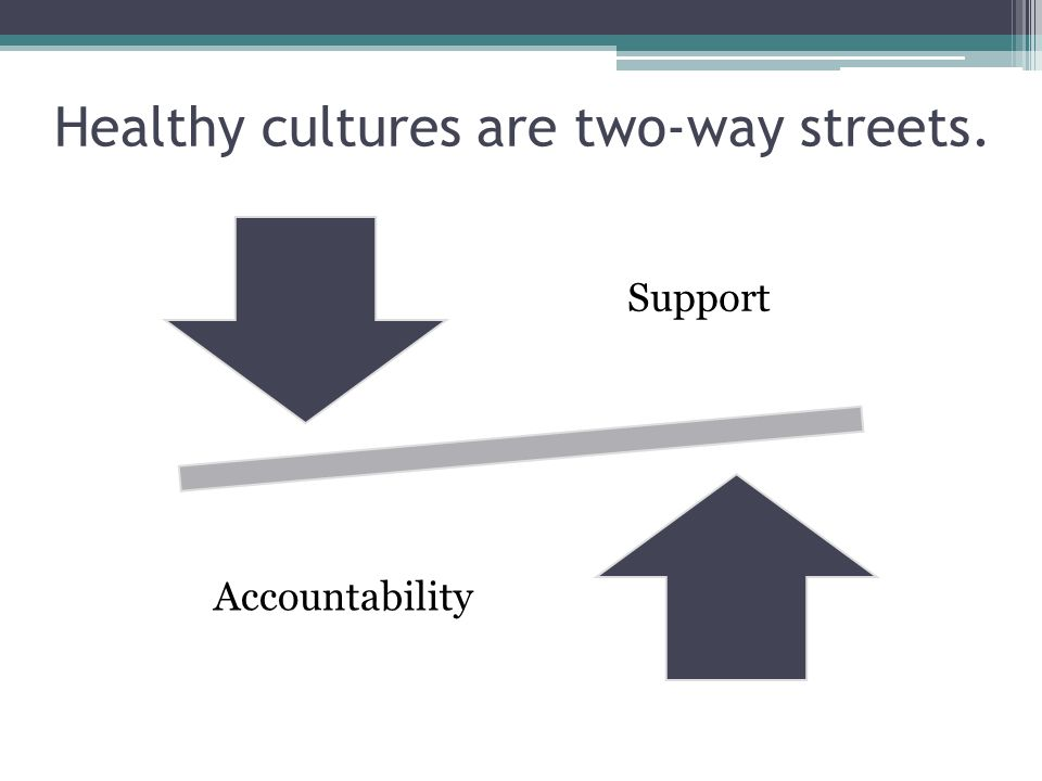 Healthy cultures are two-way streets.