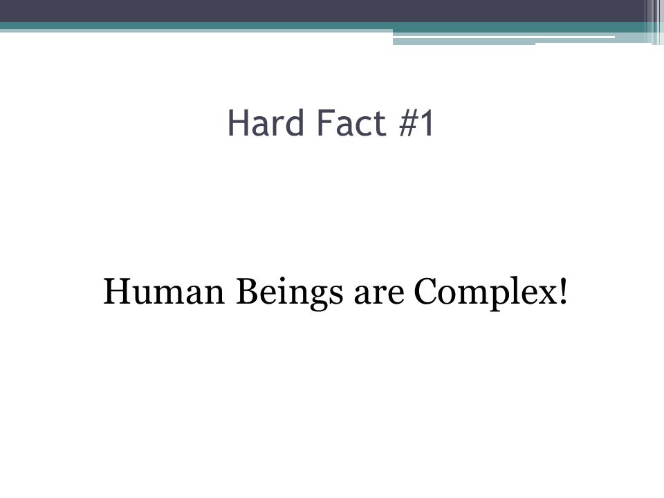 Human Beings are Complex!