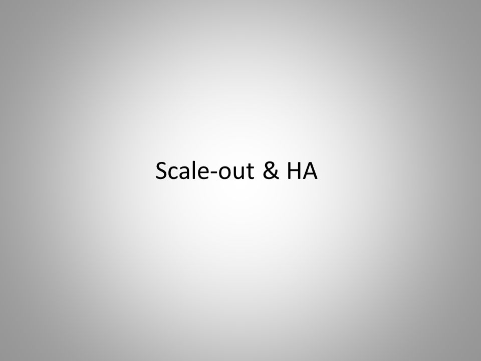 Scale-out & HA