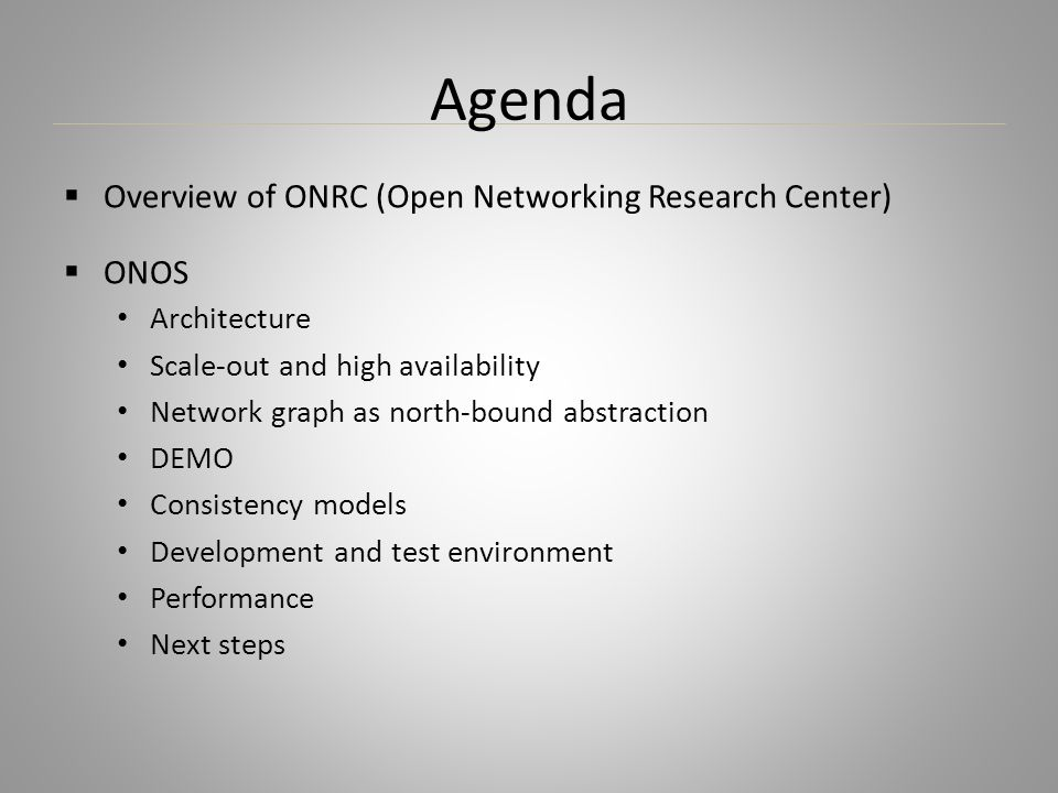Agenda Overview of ONRC (Open Networking Research Center) ONOS