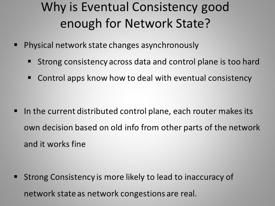 Why is Eventual Consistency good enough for Network State