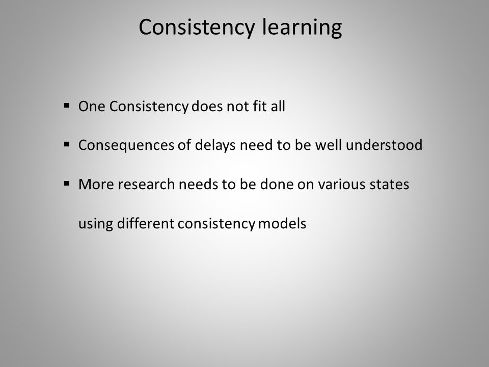 Consistency learning One Consistency does not fit all
