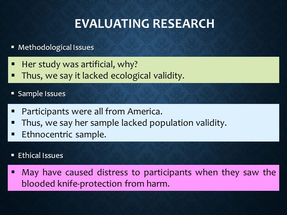 Evaluating research Her study was artificial, why