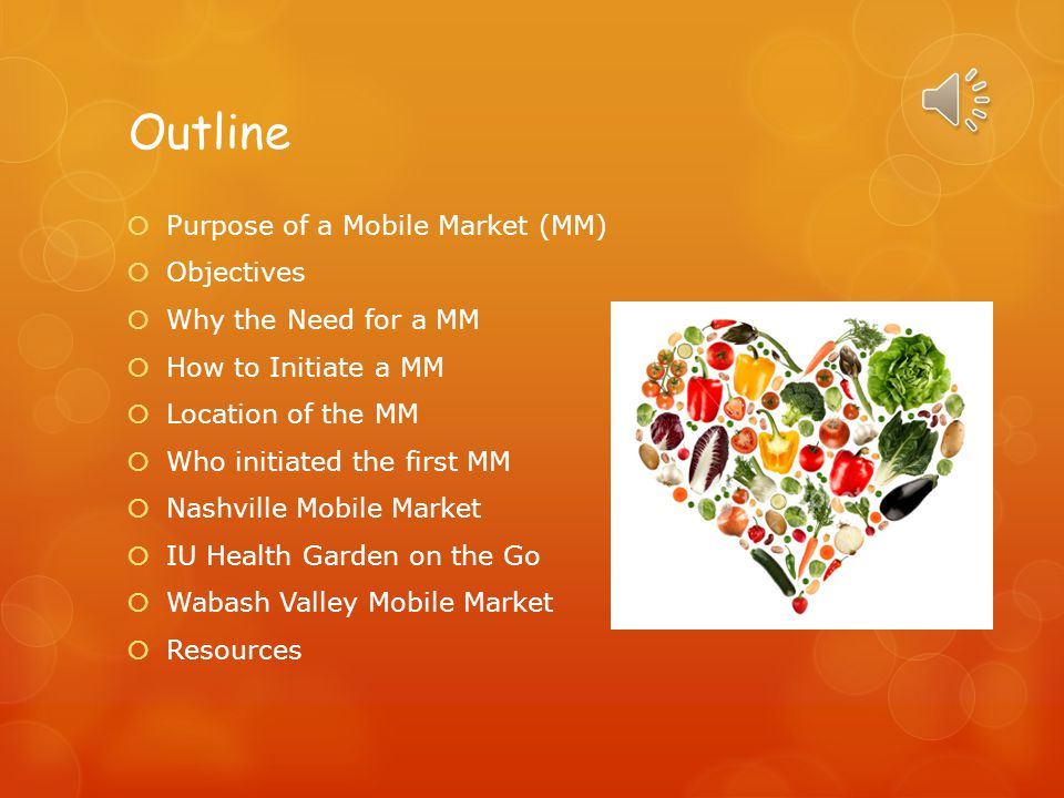 Outline Purpose of a Mobile Market (MM) Objectives