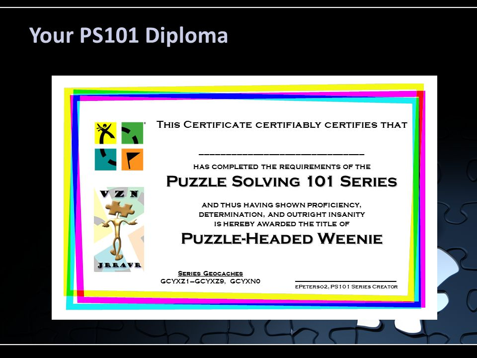 Your PS101 Diploma Puzzle Solving 101 Series Puzzle-Headed Weenie