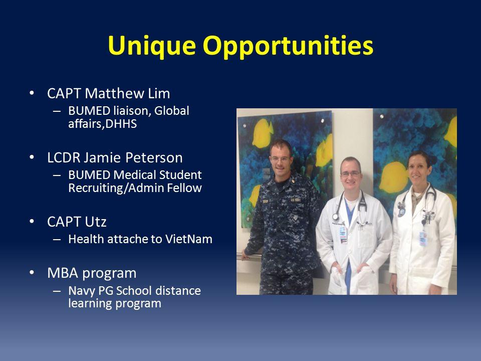 Unique Opportunities CAPT Matthew Lim LCDR Jamie Peterson CAPT Utz