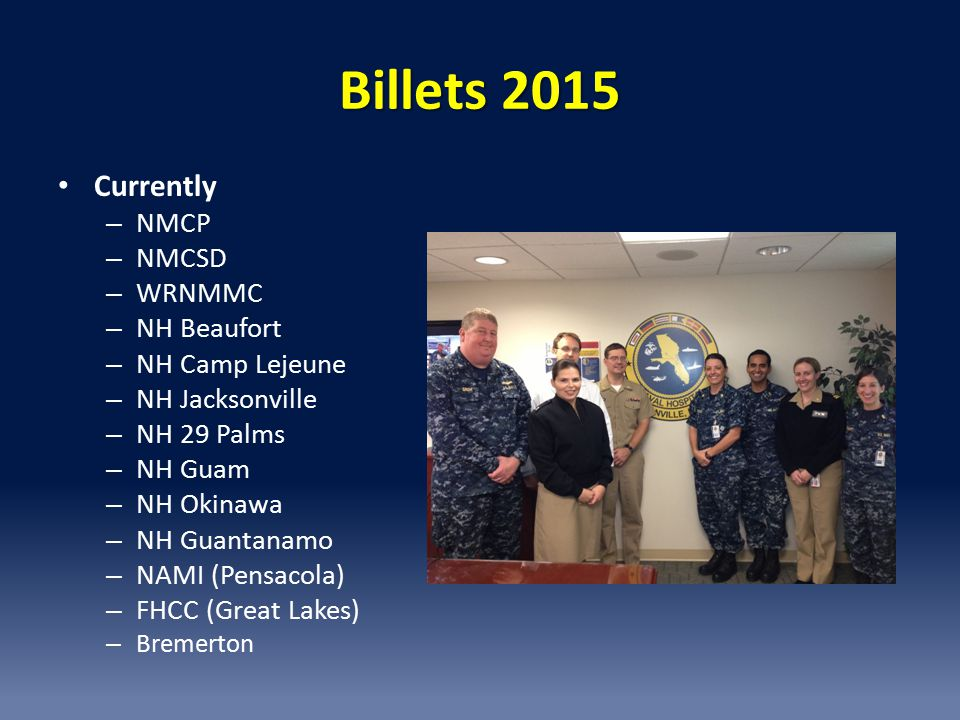 Billets 2015 Currently NMCP NMCSD WRNMMC NH Beaufort NH Camp Lejeune
