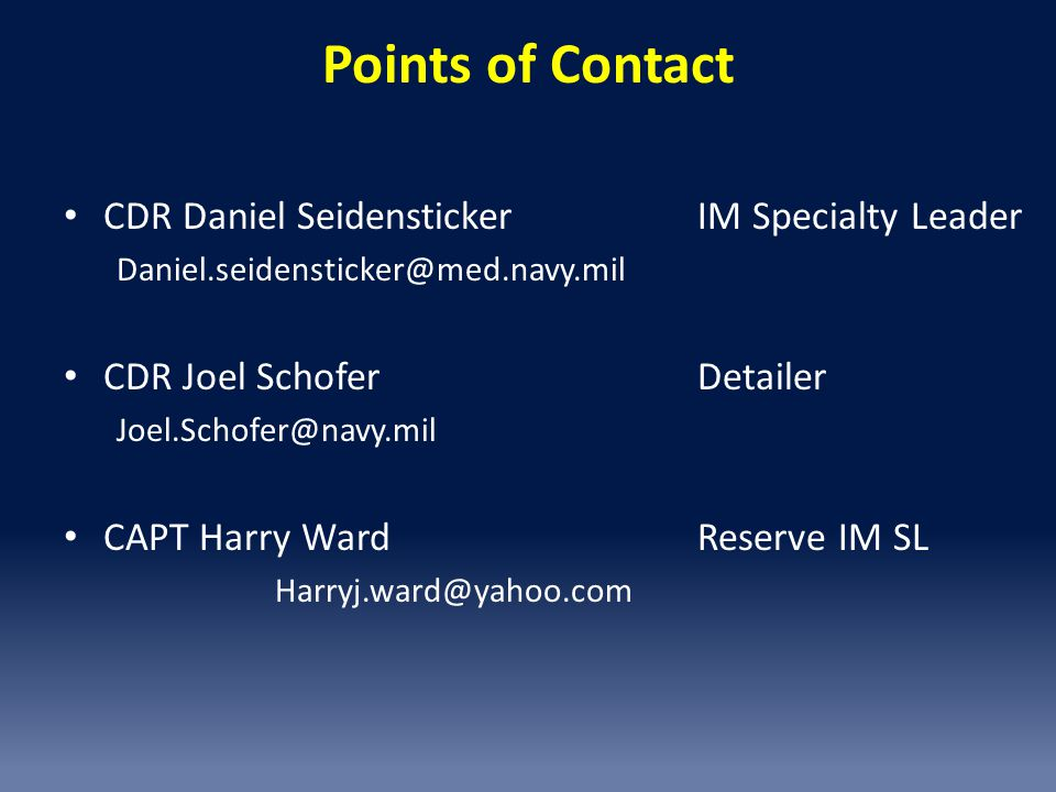 Points of Contact CDR Daniel Seidensticker IM Specialty Leader
