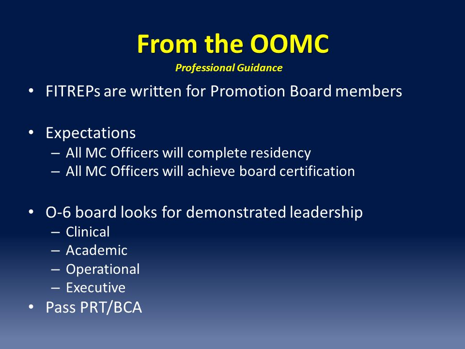 From the OOMC FITREPs are written for Promotion Board members
