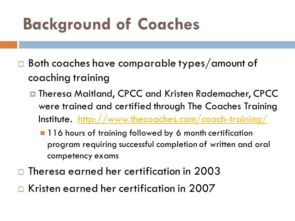 Background of Coaches Both coaches have comparable types/amount of coaching training.