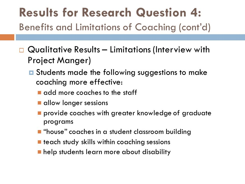 Results for Research Question 4: Benefits and Limitations of Coaching (cont'd)