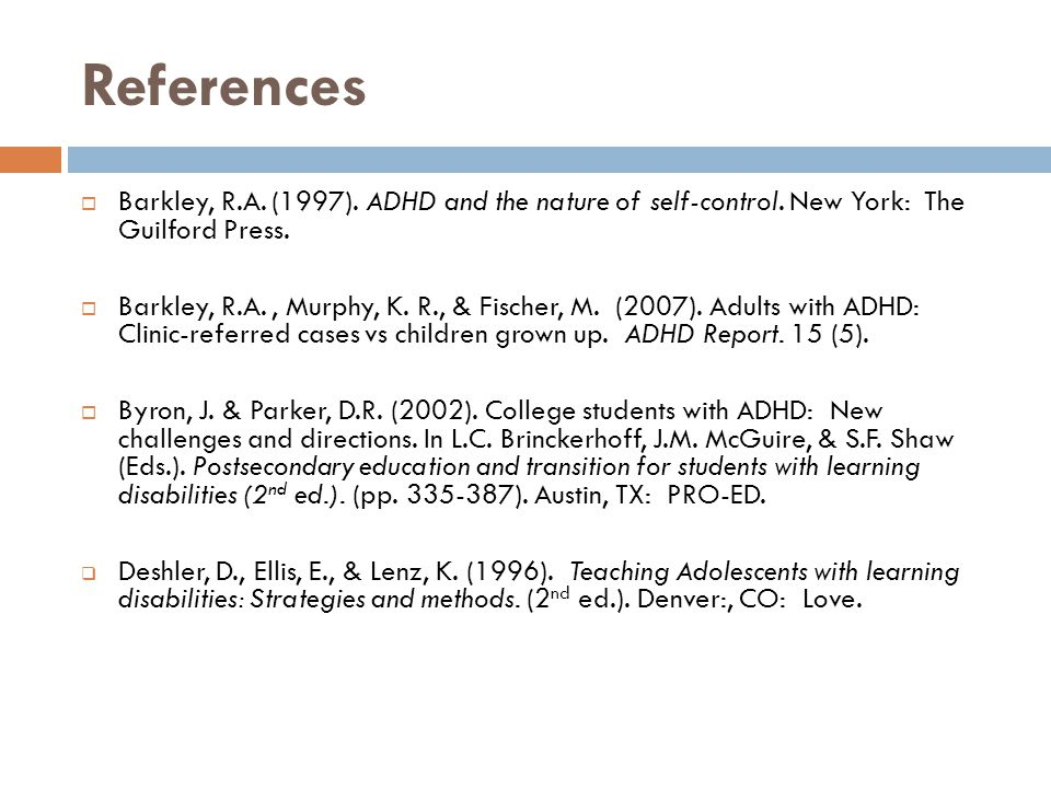 References Barkley, R.A. (1997). ADHD and the nature of self-control. New York: The Guilford Press.