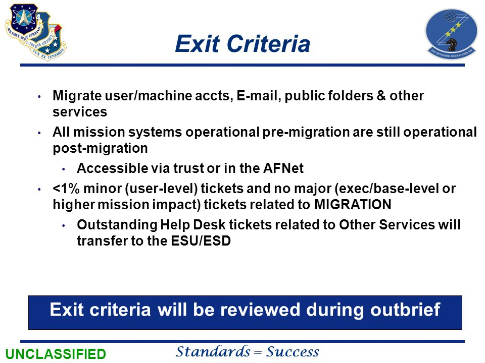 Exit criteria will be reviewed during outbrief