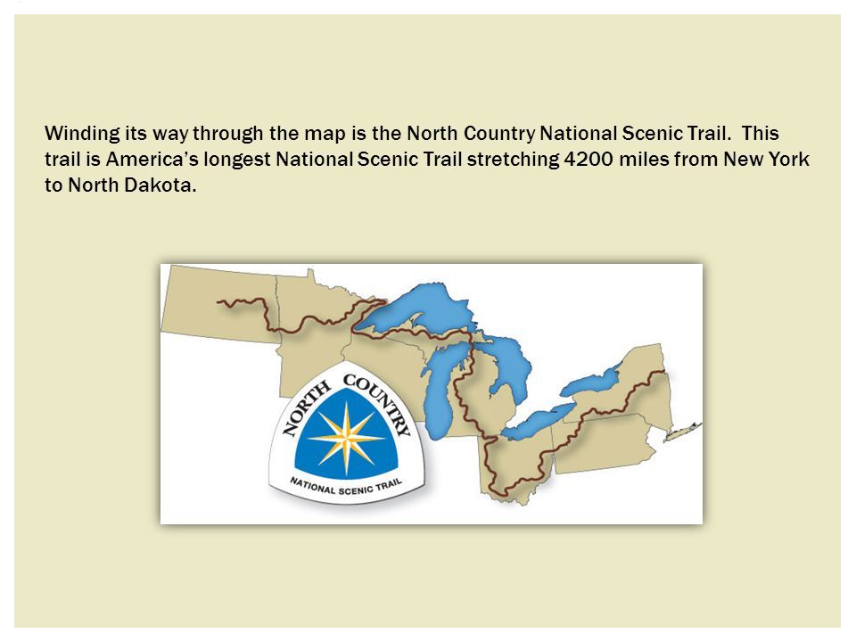 Winding its way through the map is the North Country National Scenic Trail.