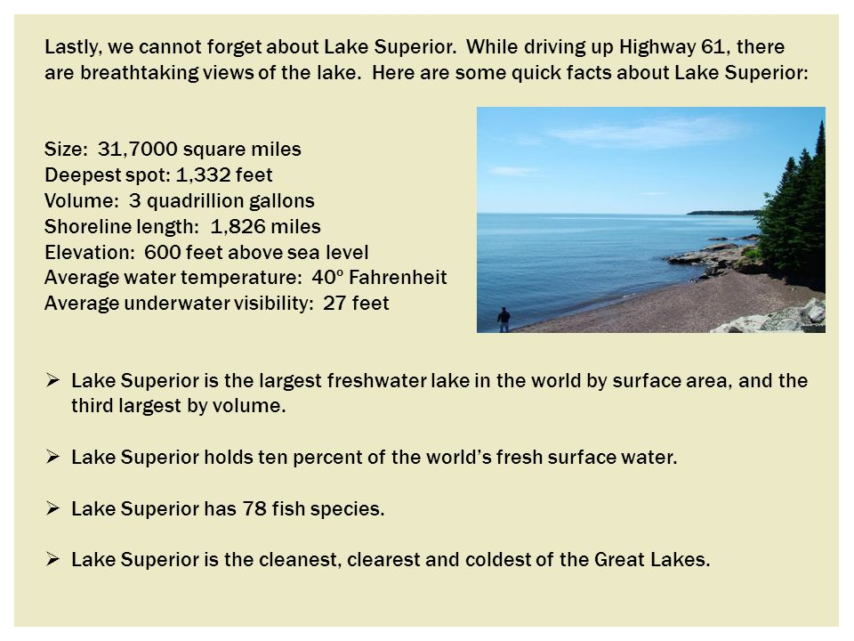 Lastly, we cannot forget about Lake Superior