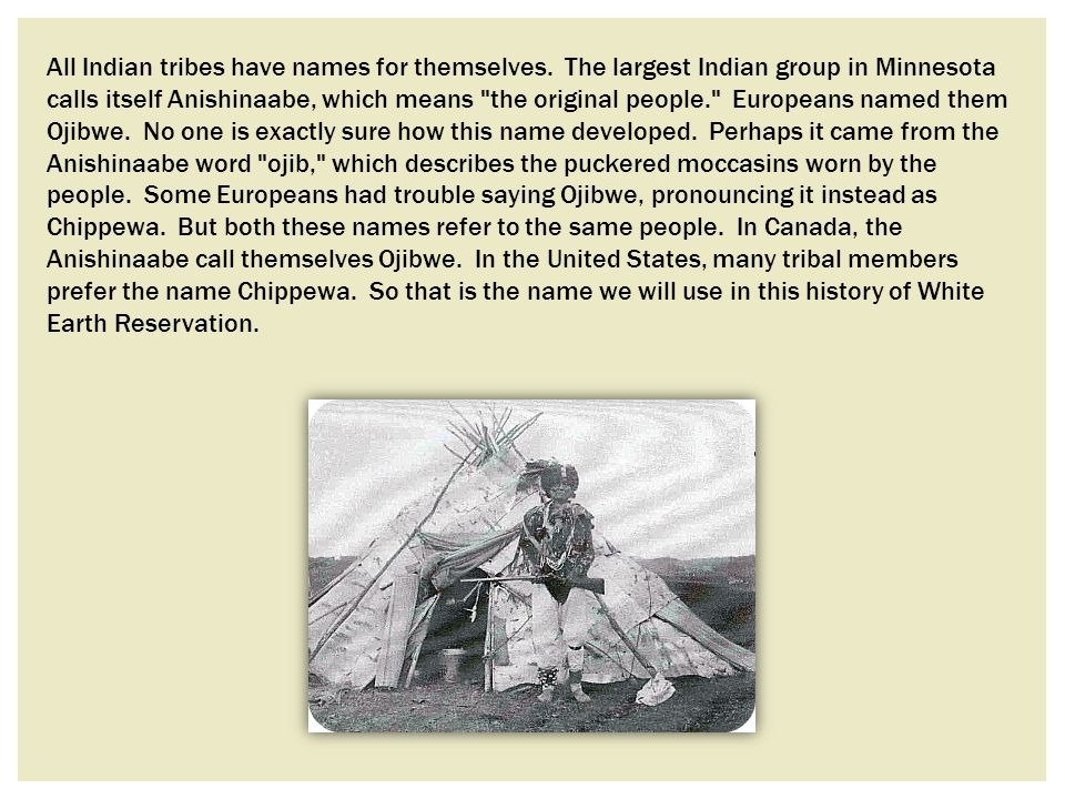 All Indian tribes have names for themselves