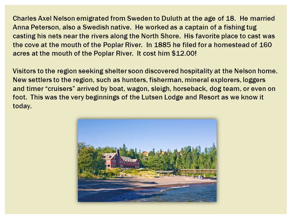 Charles Axel Nelson emigrated from Sweden to Duluth at the age of 18