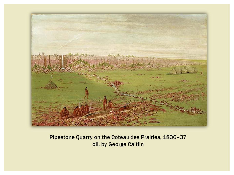 Pipestone Quarry on the Coteau des Prairies, 1836–37 oil, by George Caitlin