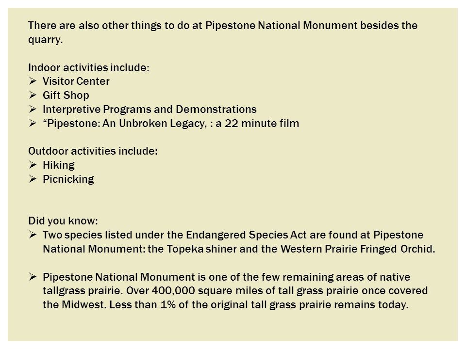 There are also other things to do at Pipestone National Monument besides the quarry.