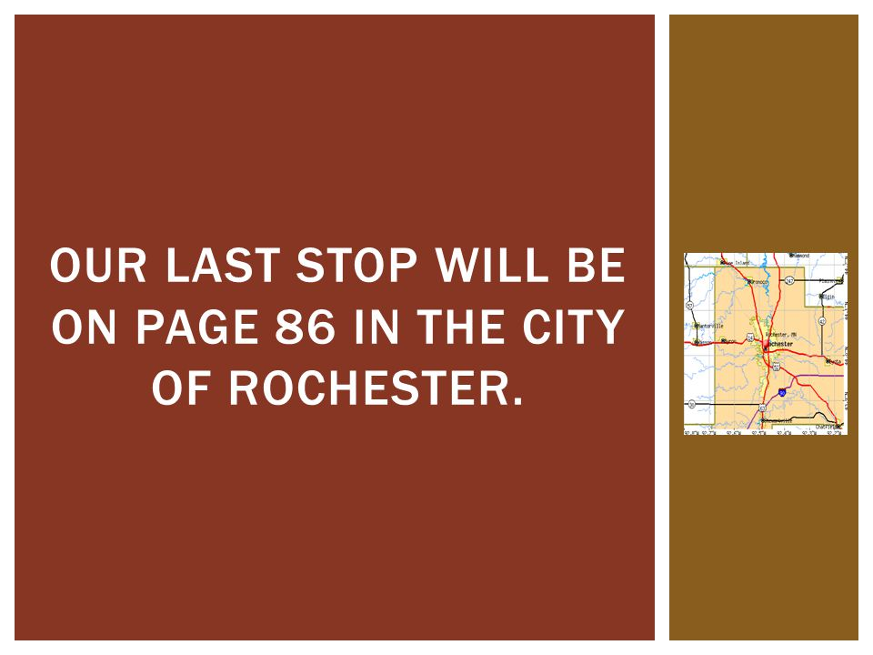 Our last stop will be on page 86 in the city of Rochester.