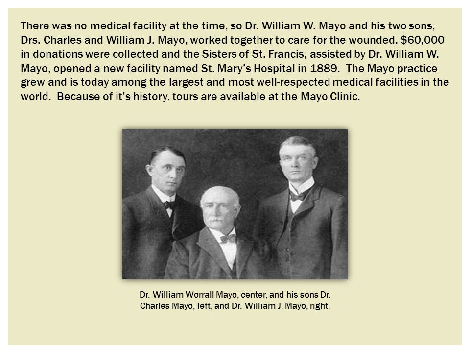 There was no medical facility at the time, so Dr. William W