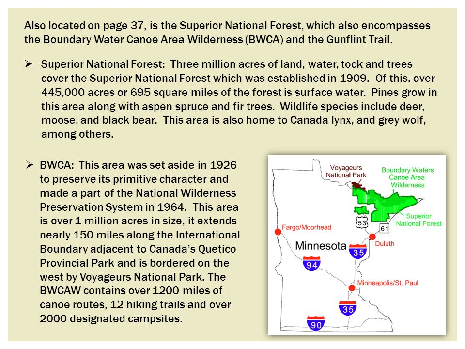 Also located on page 37, is the Superior National Forest, which also encompasses the Boundary Water Canoe Area Wilderness (BWCA) and the Gunflint Trail.