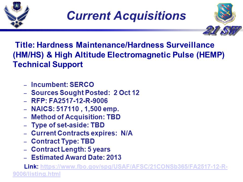 Current Acquisitions Title: Hardness Maintenance/Hardness Surveillance (HM/HS) & High Altitude Electromagnetic Pulse (HEMP) Technical Support.