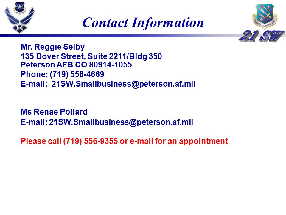Contact Information Mr. Reggie Selby. 135 Dover Street, Suite 2211/Bldg 350. Peterson AFB CO 80914-1055.