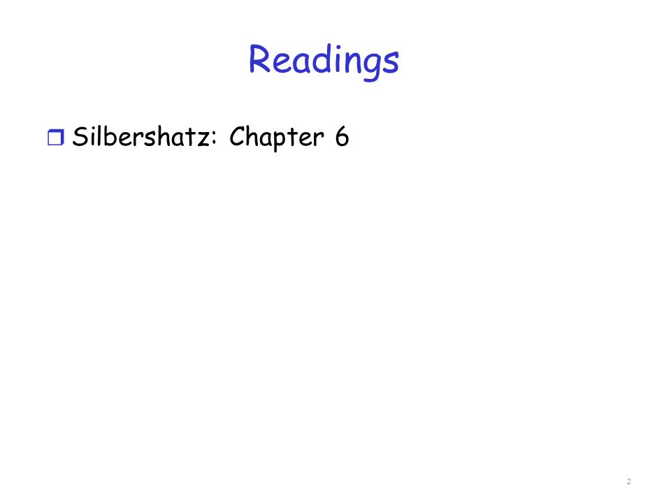 Readings Silbershatz: Chapter 6