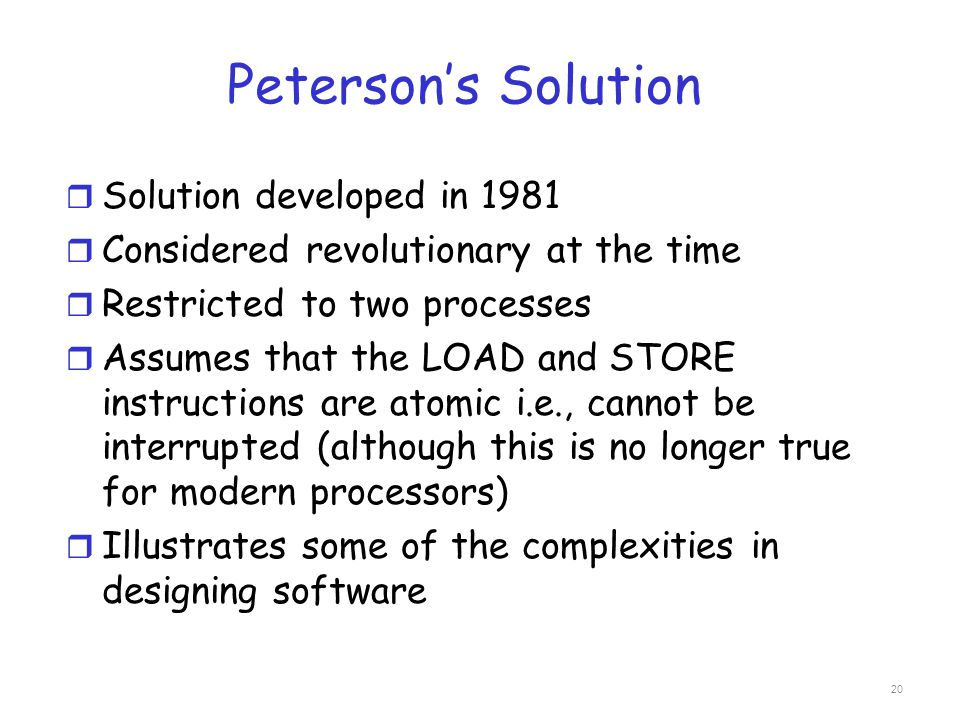 Peterson's Solution Solution developed in 1981