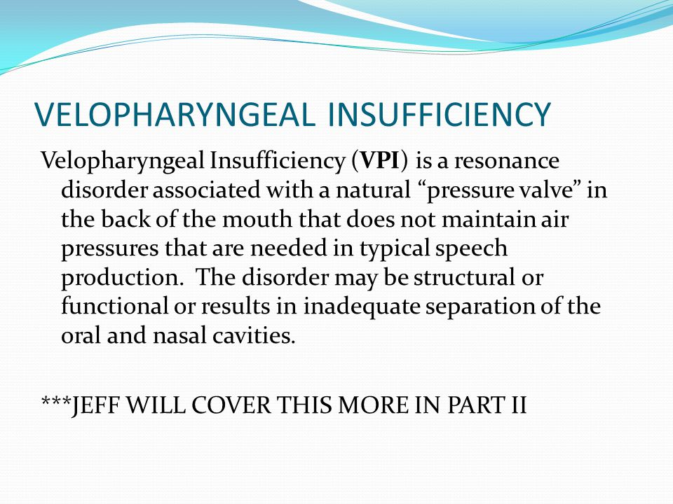 VELOPHARYNGEAL INSUFFICIENCY