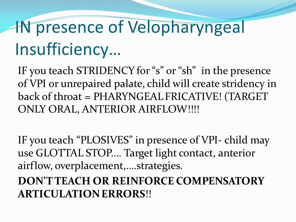 IN presence of Velopharyngeal Insufficiency…
