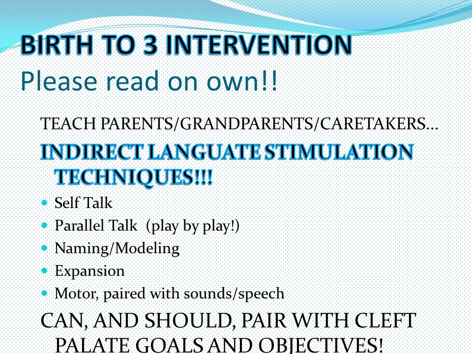 BIRTH TO 3 INTERVENTION Please read on own!!