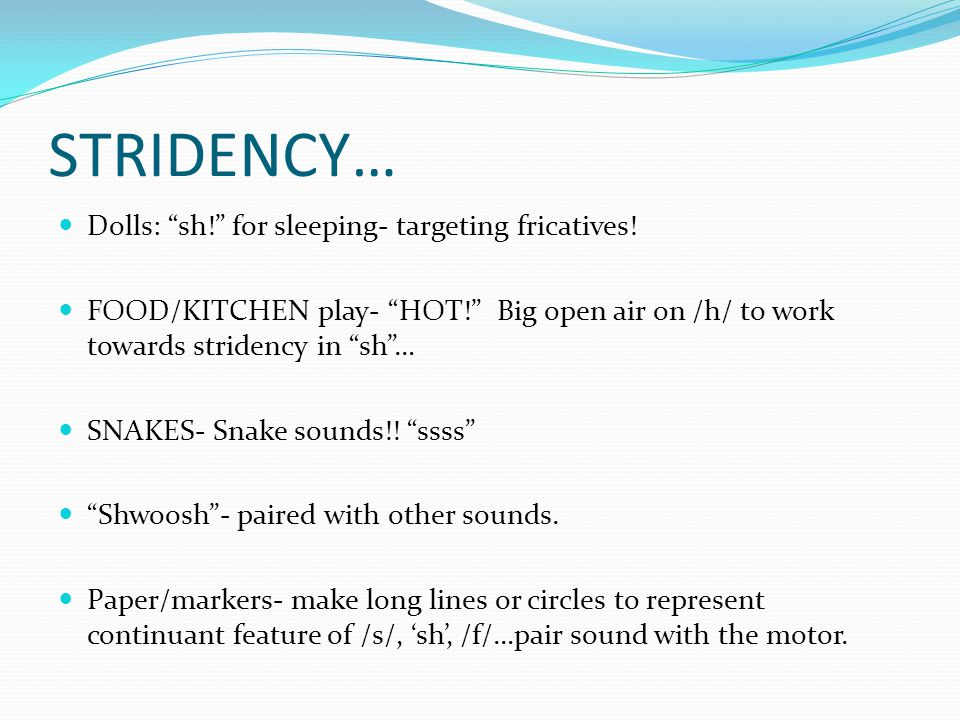 STRIDENCY… Dolls: sh! for sleeping- targeting fricatives!