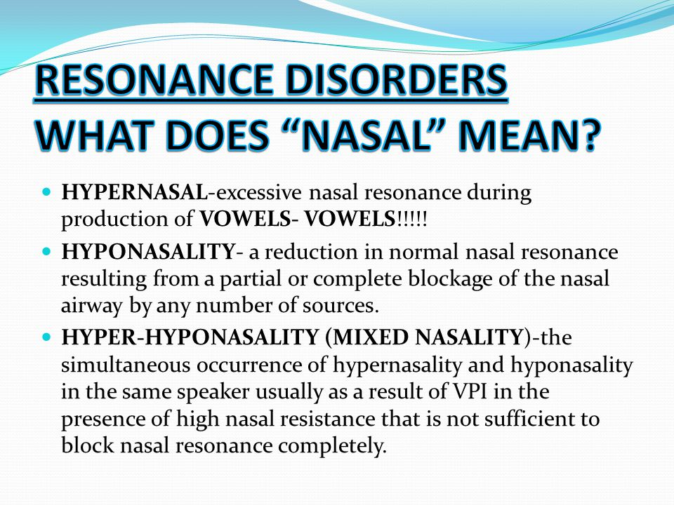 RESONANCE DISORDERS WHAT DOES NASAL MEAN